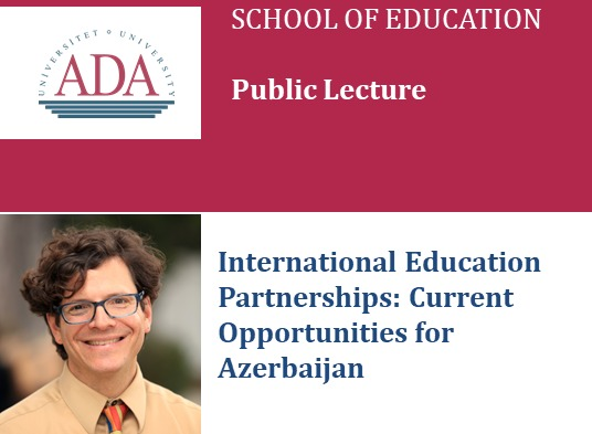"""Upcoming public lecture titled """"International Education partnerships: Current opportunities for Azerbaijan"""""""