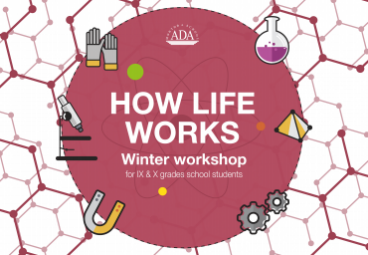 Winter workshop on ''How life works'' for IX and X grade school students