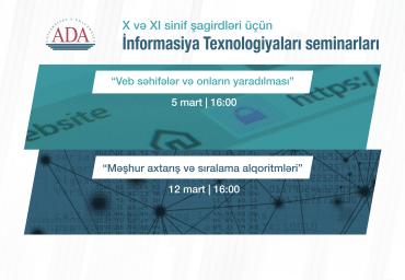 X, XI sinif şagirdləri üçün İnformasiya Texnologiyaları seminarları