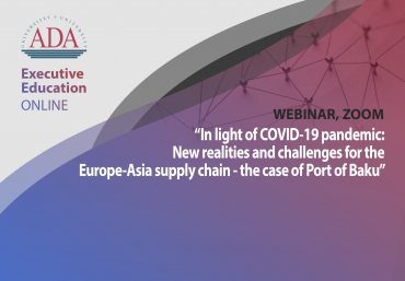 "Next webinar with Dr. Taleh Ziyadov, Director-General of ""Baku International Sea Trade Port"""