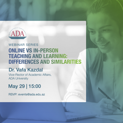 Upcoming webinar: Vice-Rector of Academic Affairs of ADA University will talk about online and in-person teaching and learning