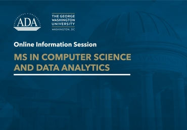 Online Information Session: Master of Science in Computer Science and Data Analytics offered with the George Washington University