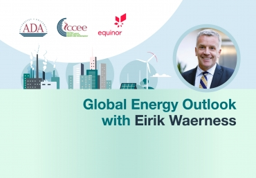 "Online event: ""Global Energy Outlook"" by Mr. Eirik Waerness"