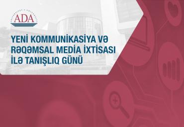 Yeni Kommunikasiya və Rəqəmsal media ixtisasımız üzrə Təqdimat günü