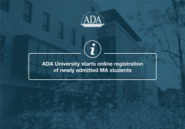 ADA University starts online registration of newly admitted MA students
